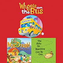 Wheels on the Bus; Old MacDonald Had a Farm; & The Ants Go Marching One by One