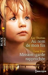 Au nom de mon fils - Mission: garde rapprochée (Black Rose) (French Edition)