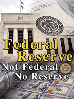 Federal Reserve - Not Federal, No Reserve