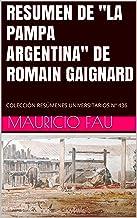"""RESUMEN DE """"LA PAMPA ARGENTINA"""" DE ROMAIN GAIGNARD: COLECCIÓN RESÚMENES UNIVERSITARIOS Nº 436 (Spanish Edition)"""
