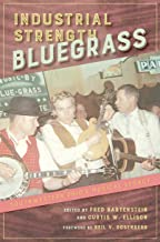 Industrial Strength Bluegrass: Southwestern Ohio's Musical Legacy (Music in American Life) (English Edition)