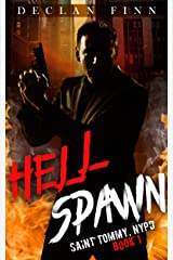 Hell Spawn: A Catholic Action Horror Novel (Saint Tommy, NYPD Book 1) Kindle Edition