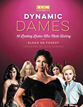 Dynamic Dames: 50 Leading Ladies Who Made History (Turner Classic Movies) (English Edition)