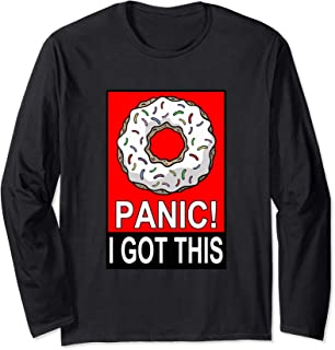 Funny Food Sayings Donut Panic I Got This Novelty Graphic Long Sleeve T-Shirt
