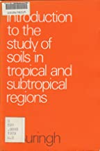 Introduction to the Study of Soils in Tropical and Sub-Tropical Regions