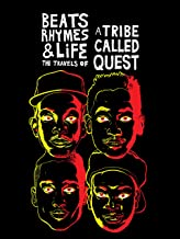 Beats, Rhymes & Life:The Travels Of A Tribe Called Quest