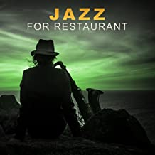 Jazz for Restaurant – Smooth Background to Nice Meetings, Special Dinner, First Date, Melow Jazz