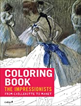 Impressionists: From Caillebotte to Manet: Coloring Book (Coloring Books)