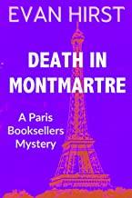 Death in Montmartre: A feel-good cozy mystery set in Paris (A Paris Booksellers Mystery Book 4)