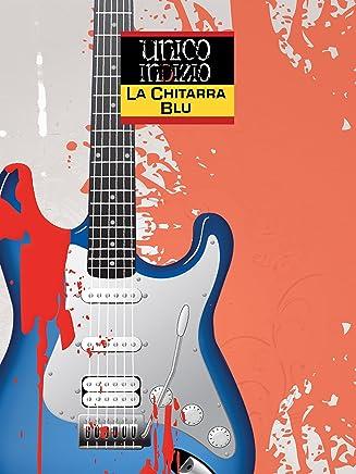 La chitarra blu: Sul luogo del delitto un solo e unico indizio (Damster - Scriptor, narrativa italiana)