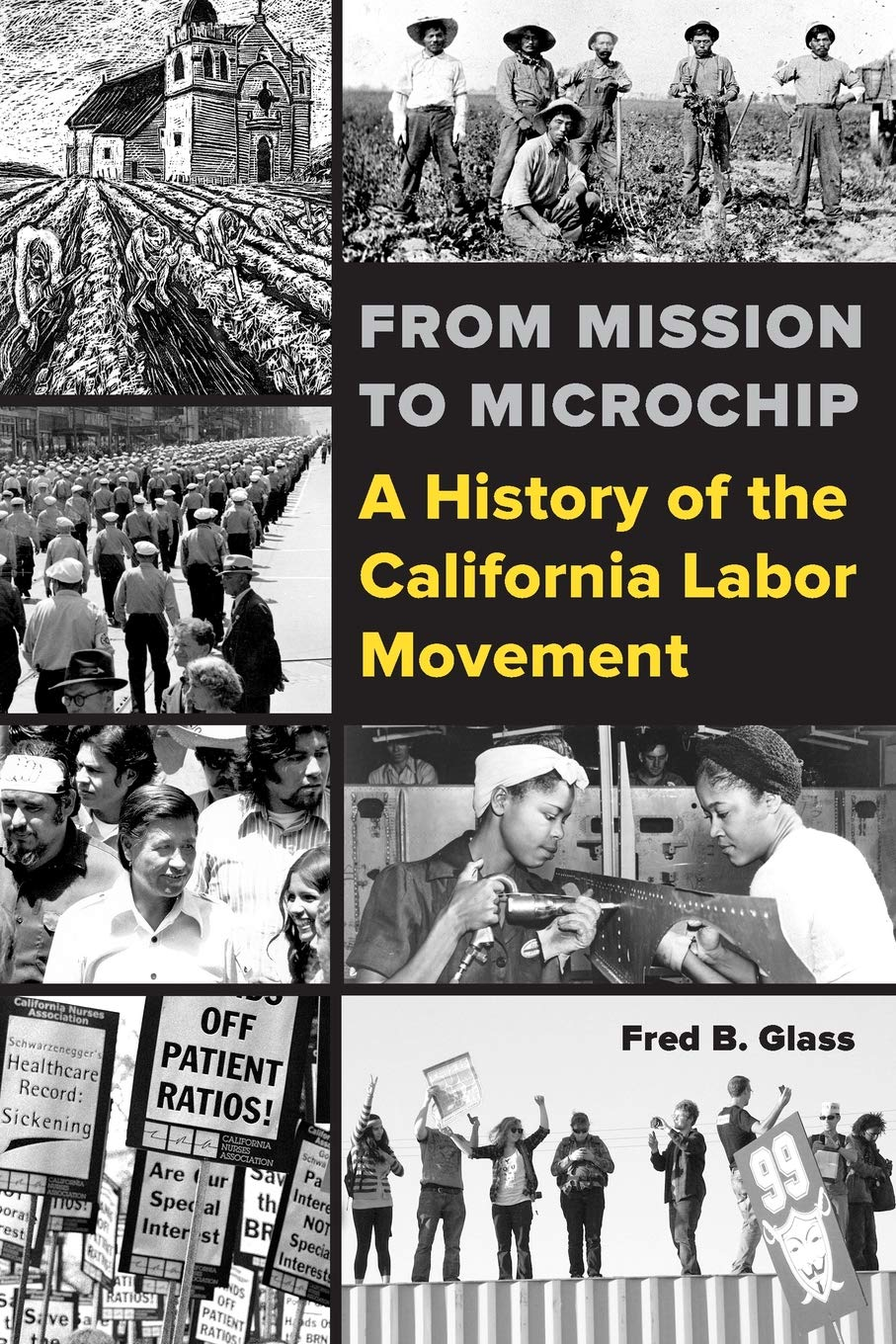 Image OfFrom Mission To Microchip: A History Of The California Labor Movement
