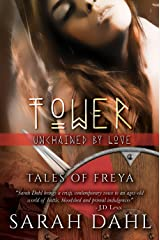 Tower: Unchained by Love (A Tales of Freya Short Story Book 6) Kindle Edition