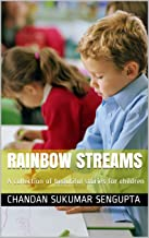 Rainbow Streams: A collection of beautiful stories for children (Golden Coins Book 1) (English Edition)