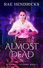 Almost Dead (Blackwell Academy Book 1)
