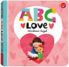 ABC Love (ABC for Me): An endearing twist on learning your ABCs!: 2