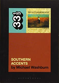 Tom Petty's Southern Accents (33 1/3)