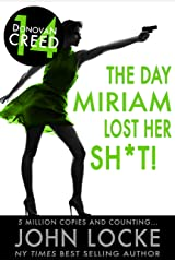 The Day Miriam Lost Her Sh*t! (Donovan Creed Book 14) Kindle Edition