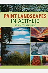 Paint Landscapes in Acrylic with Lee Hammond Kindle Edition