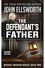 The Defendant's Father (Michael Gresham Series) Kindle Edition