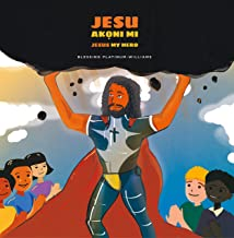 Jesu Akọni mi/Jesus My Hero: Yoruba Bilingual Translation (English Edition)