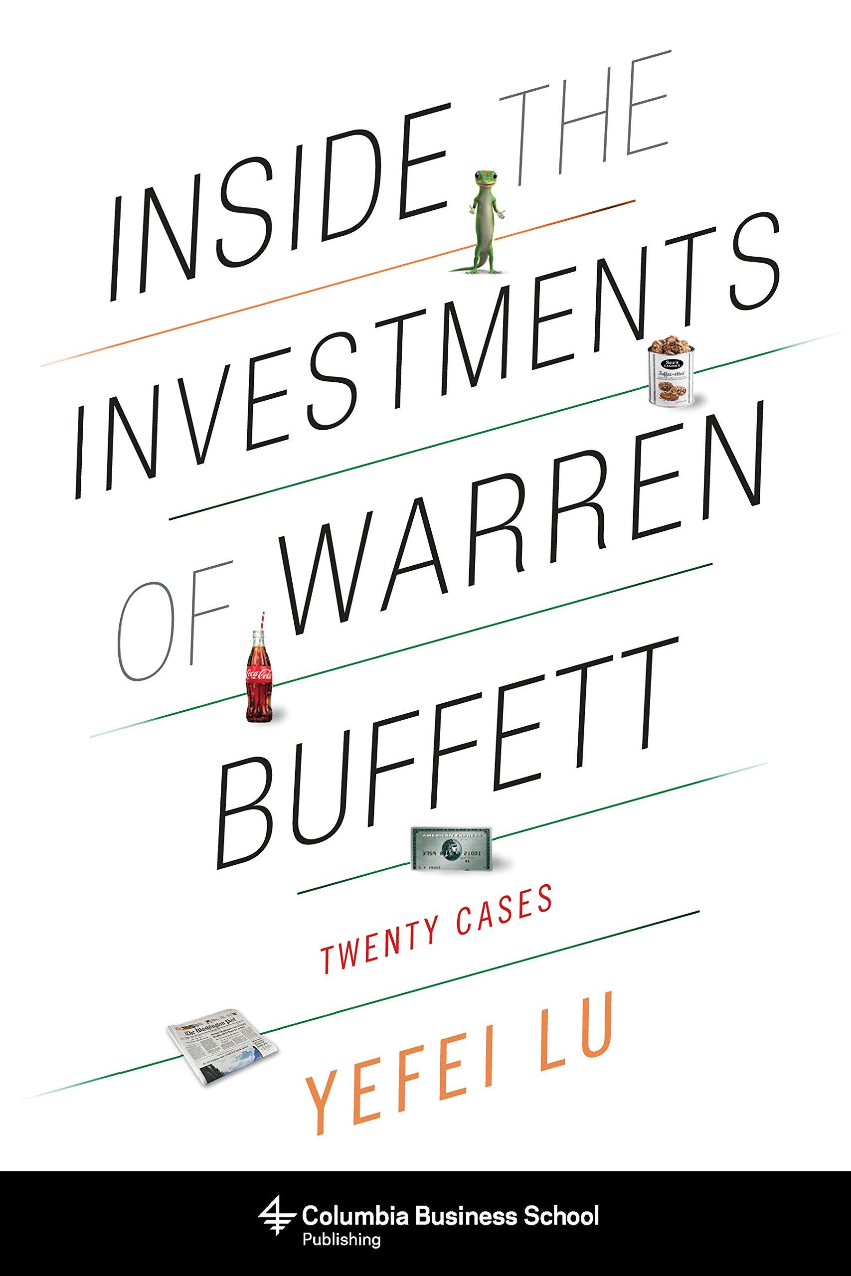 Inside the Investments of Warren Buffett: Twenty Cases (Columbia Business School Publishing)