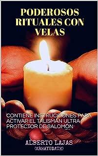 PODEROSOS RITUALES CON VELAS: CONTIENE INSTRUCCIONES PARA ACTIVAR EL TALISMÁN ULTRA-PROTECTOR DE SALOMÓN (Spanish Edition)