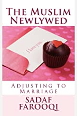 The Muslim Newlywed: Adjusting to Marriage Kindle Edition