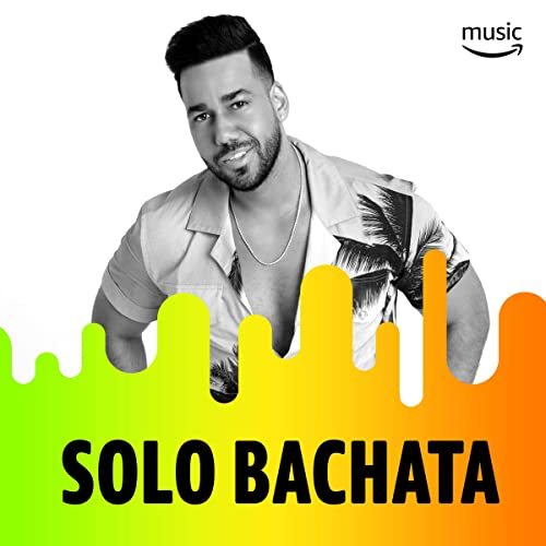 Solo Bachata by Various artists, Monchy & Alexandra, Antony ...