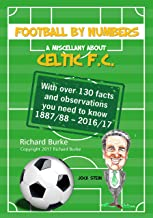 A Miscellany About Celtic FC (Football By Numbers)