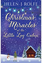 Christmas Miracles at the Little Log Cabin: A cosy feel good Christmas romance (New York Ever After, Book 4) Kindle Edition