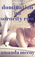 Domination on Sorority Row: An ABDL Novelette of Public Humiliation and a Naughty Brat (Sorority Row Initiation Trilogy Book 2)