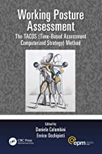 Working Posture Assessment: The TACOS (Time-Based Assessment Computerized Strategy) Method (Ergonomics Design & Mgmt. Theory & Applications)