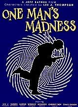 Thompson, Lee J - One Man's Madness
