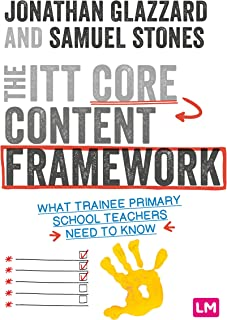 The ITT Core Content Framework: What trainee primary school teachers need to know (Ready to Teach) (English Edition)