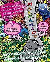 ANTI-ESTRES Libro De Colorear Para Adultos De Insultos E Improperios: Animales Bonitos, Flores Y Injurias: 1 (Anti-Estres ...