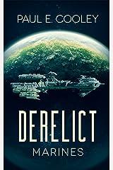 Derelict: Marines (Derelict Saga Book 1) Kindle Edition
