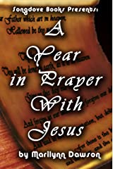 A Year in Prayer With Jesus Kindle Edition
