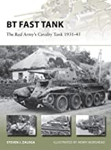 BT Fast Tank: The Red Army's Cavalry Tank 1931–45 (New Vanguard)