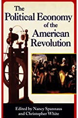 The Political Economy of the American Revolution Kindle Edition