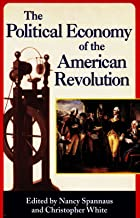 The Political Economy of the American Revolution