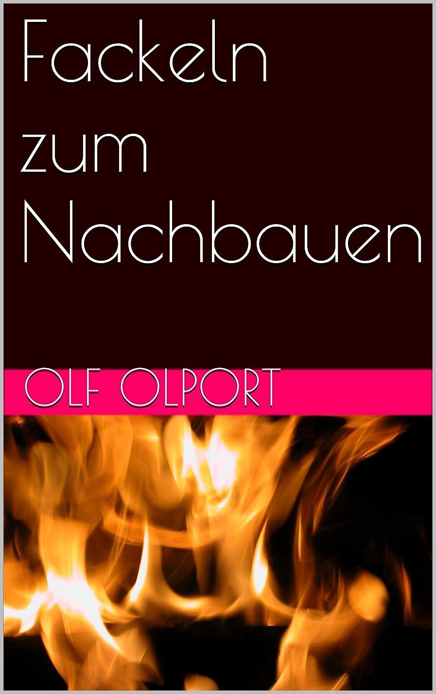 福祉クランプ代理人Fackeln zum Nachbauen (German Edition)
