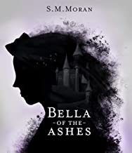 Bella of the Ashes: a fairy tale