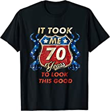 It Took Me 70 Years To Look This Good 70th Birthday Tshirt