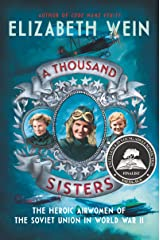 A Thousand Sisters: The Heroic Airwomen of the Soviet Union in World War II Kindle Edition