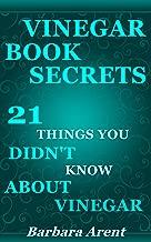 Vinegar Book Secrets: 21 Things You Didn't Know about Vinegar