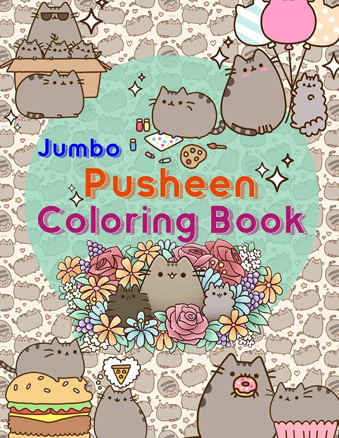 ほとんどない愛情深い奪うPusheen Coloring Book: Pusheen Jumbo Coloring Book With High Quality Images (Unofficial)