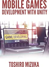MOBILE GAMES DEVELOPMENT WITH UNITY (English Edition)