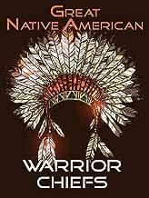 Great Native American Warrior Chiefs