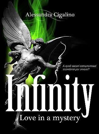 Infinity - Love in a mystery: (Infinity Saga Vol. I)