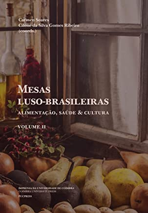 Mesas luso-brasileiras: Alimentação, saúde & cultura volume II (DIAITA. Scripta & Realia Livro 9)